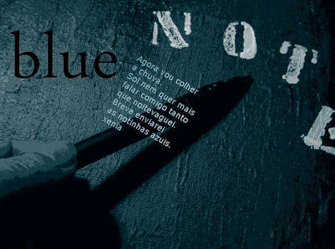 Blue Note: Agora vou colher a chuva...